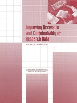 cover image of Improving Access to and Confidentiality of Research Data