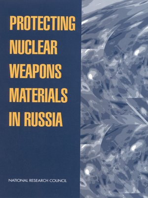 cover image of Protecting Nuclear Weapons Material in Russia