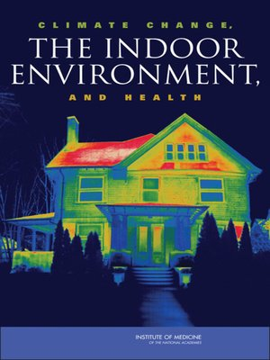 cover image of Climate Change, the Indoor Environment, and Health