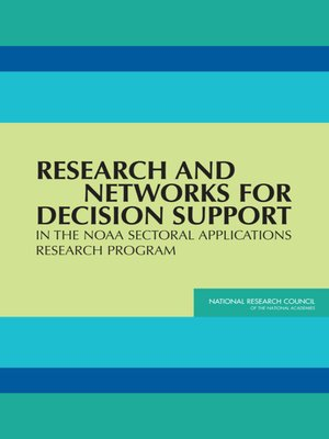 cover image of Research and Networks for Decision Support in the NOAA Sectoral Applications Research Program