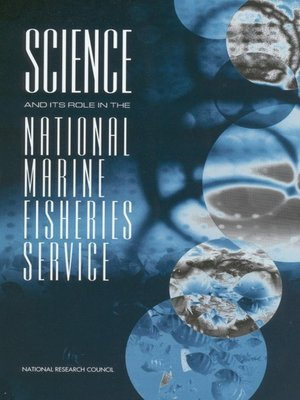 cover image of Science and Its Role in the National Marine Fisheries Service