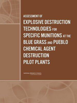 cover image of Assessment of Explosive Destruction Technologies for Specific Munitions at the Blue Grass and Pueblo Chemical Agent Destruction Pilot Plants