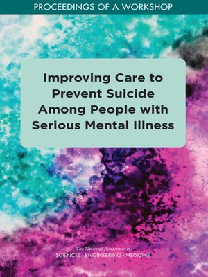 cover image of Improving Care to Prevent Suicide Among People with Serious Mental Illness