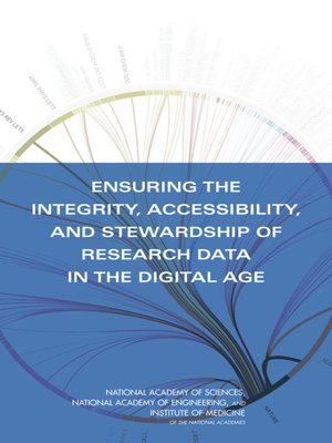 cover image of Ensuring the Integrity, Accessibility, and Stewardship of Research Data in the Digital Age