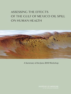 cover image of Assessing the Effects of the Gulf of Mexico Oil Spill on Human Health