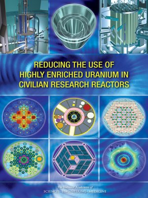 cover image of Reducing the Use of Highly Enriched Uranium in Civilian Research Reactors