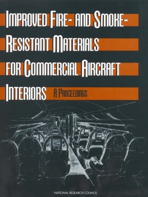 cover image of Improved Fire- and Smoke-Resistant Materials for Commercial Aircraft Interiors