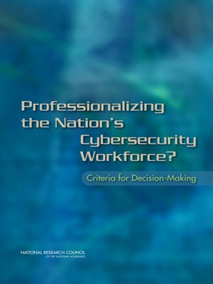 cover image of Professionalizing the Nation's Cybersecurity Workforce?