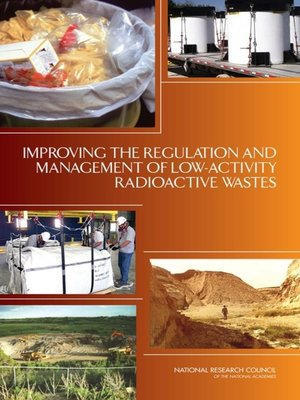 cover image of Improving the Regulation and Management of Low-Activity Radioactive Wastes