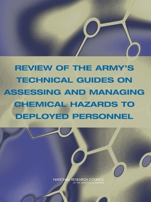 cover image of Review of the Army's Technical Guides on Assessing and Managing Chemical Hazards to Deployed Personnel