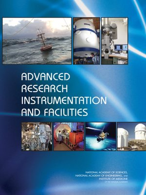 cover image of Advanced Research Instrumentation and Facilities