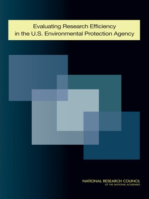 cover image of Evaluating Research Efficiency in the U.S. Environmental Protection Agency
