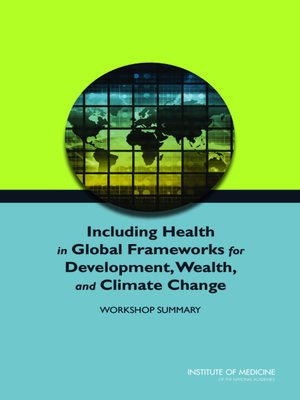 cover image of Including Health in Global Frameworks for Development, Wealth, and Climate Change