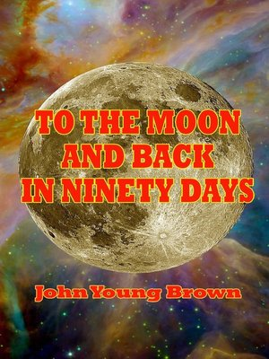 cover image of To the Moon and Back in Ninety Days