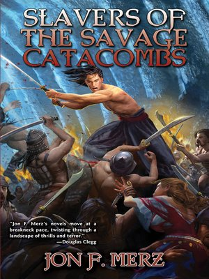 cover image of Slavers of the Savage Catacombs
