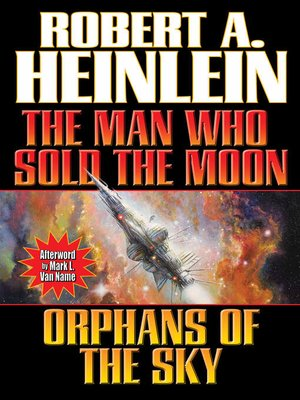 cover image of The Man Who Sold the Moon and Orphans of the Sky