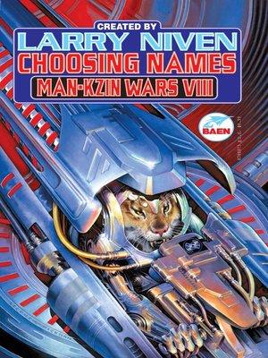 cover image of Choosing Names: Man-Kzin Wars VIII