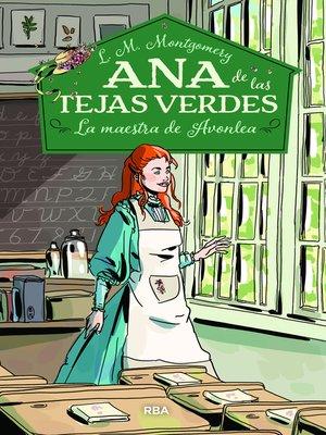 cover image of Ana de las tejas verdes 3. La maestra de Avonlea.