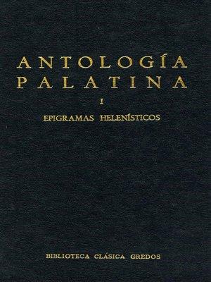 cover image of Antología Palatina I. Epigramas helenísticos