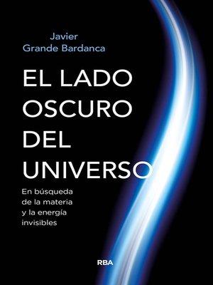 cover image of El lado oscuro del universo