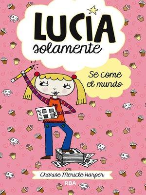 cover image of Lucía Solamente#5. Se come el mundo