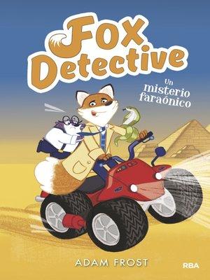 cover image of Fox Detective#6. Un misterio faraónico