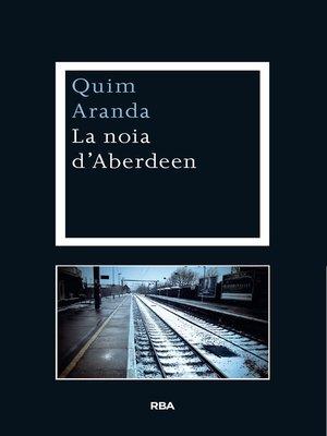 cover image of La noia d'Aberdeen