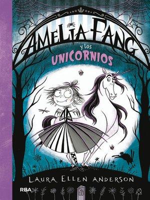 cover image of Amelia Fang y los unicornios