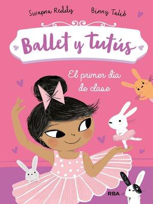 cover image of Ballet y tutús #1. El primer día de clase
