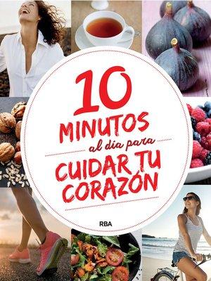 cover image of 10 minutos al día para cuidar tu corazón