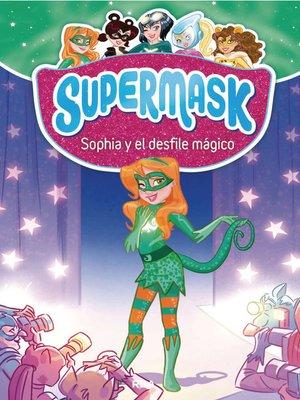 cover image of Sophia y el desfile mágico.