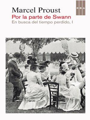 cover image of Por la parte de Swann. En busca del tiempo perdido I