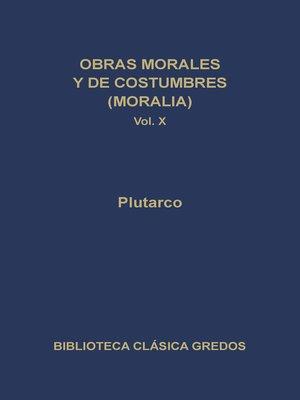 cover image of Obras morales y de costumbres (Moralia) X
