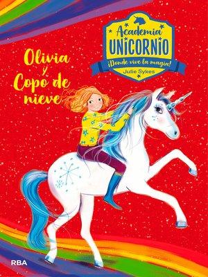 cover image of Academia Unicornio#6. Olivia y Copo de Nieve