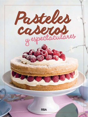 cover image of Pasteles caseros y espectaculares