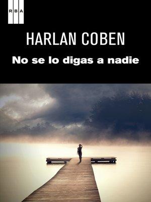 cover image of No se lo digas a nadie