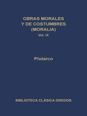 cover image of Obras morales y de costumbres (Moralia) IX