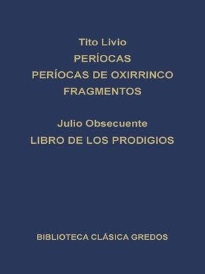 cover image of Períocas. Períocas de Oxirrinco. Fragmentos. Libro de los prodigios.