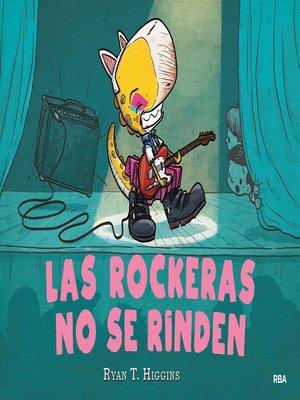 cover image of Las rockeras no se rinden