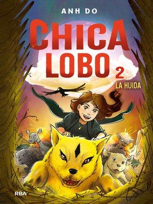 cover image of Chica Lobo#2 . La huida