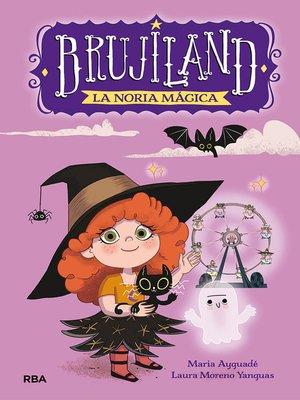 cover image of Brujiland#1. La noria mágica
