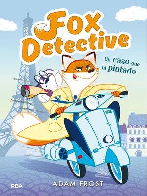 cover image of Fox Detective #1. Un caso que ni pintado