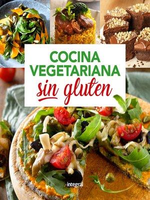 cover image of Cocina vegetariana sin gluten