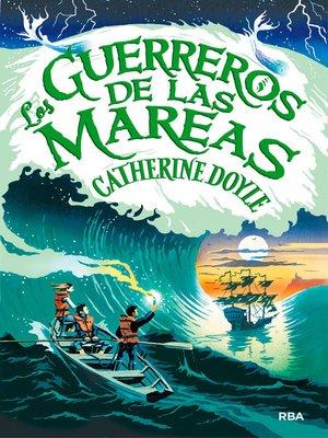 cover image of Los guerreros de las mareas
