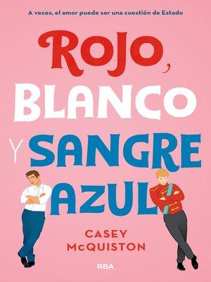 cover image of Rojo, blanco y sangre azul