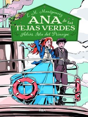 cover image of Ana de las Tejas Verdes 5. Adiós, Isla del Príncipe