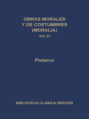 cover image of Obras morales y de costumbres (Moralia) XI. Tratados platónicos. Tratados antiestoicos.
