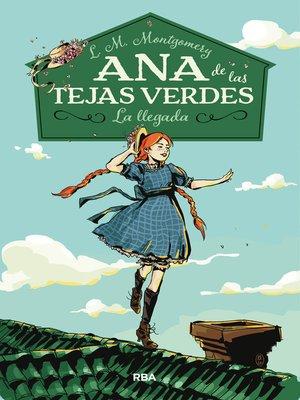 cover image of Ana de las tejas verdes 1. La llegada
