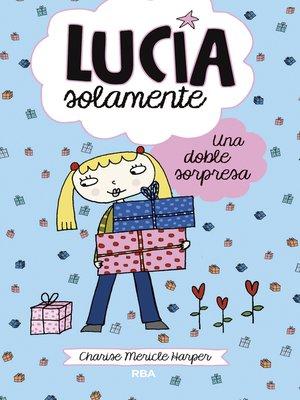 cover image of Lucía Solamente#7. Una doble sorpresa