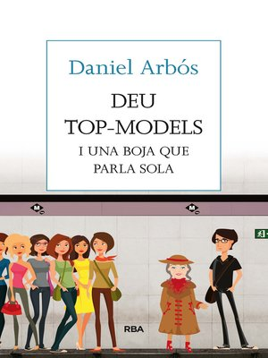 cover image of Deu top models i una boja que parla sola